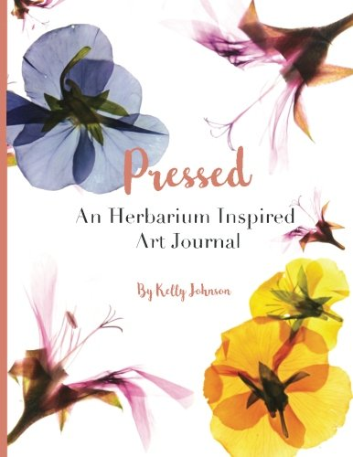 Pressed By Kelly S Johnson
