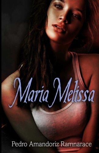 Maria Melissa By Mr Pedro Amandoriz Ramnarace
