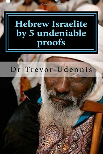 Hebrew Israelite by 5 undeniable proofs By Trevor Udennis