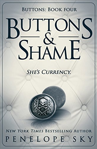 Buttons and Shame By Penelope Sky