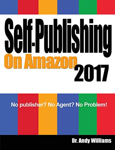 Self-Publishing on Amazon 2017 By Andy Williams