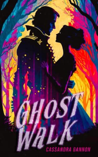 Ghost Walk By Cassandra Gannon