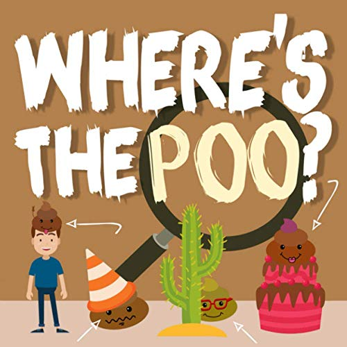 Where's the Poo?: A Search and Find Book for 3-5 Year Olds By Webber Books