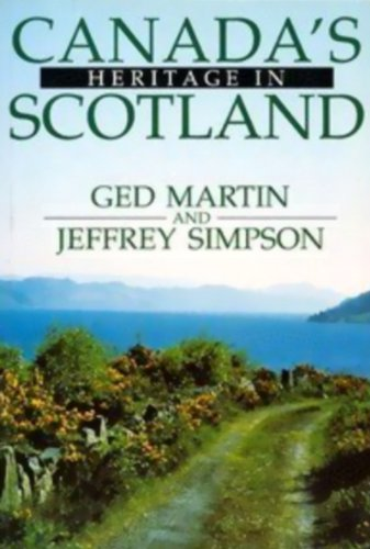 Canada's Heritage in Scotland By J. Simpson