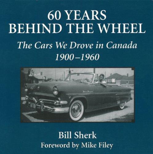 60 Years Behind the Wheel By Bill Sherk