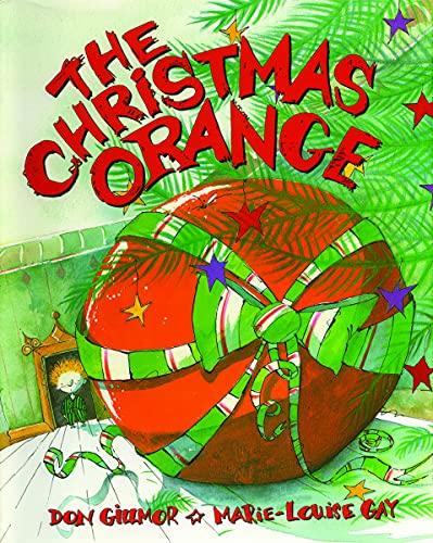 The Christmas Orange By Don Gillmor