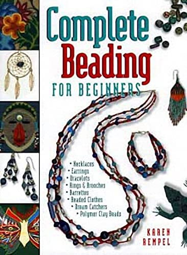 Complete Beading for Beginners By Karen Rempel