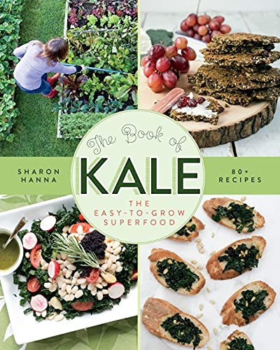 Book of Kale: The Easy-to-Grow Superfood by Sharon Hanna
