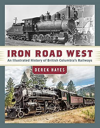 Iron Road West By Derek Hayes