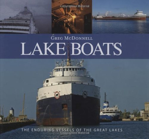 Lake Boats: The Romance Of The Great Inland Sea By