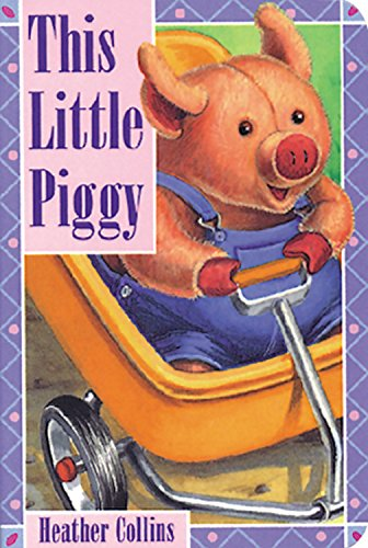 This Little Piggy By Heather Collins