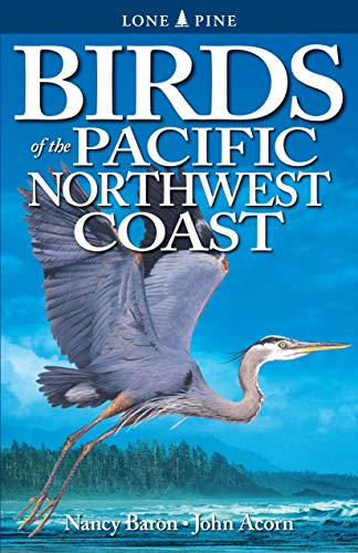 Birds of the Pacific North-west Coast by Nancy Baron