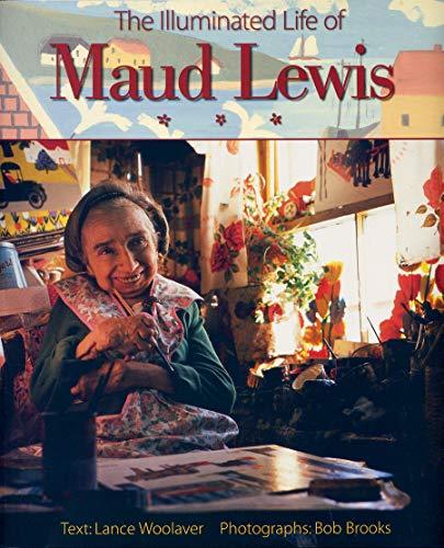 The Illuminated Life of Maud Lewis von Bob Brooks