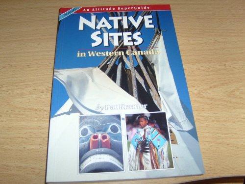Native Sites in Western Canada By Pat Kramer
