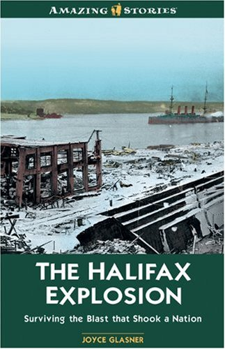The Halifax Explosion By Joyce Glasner