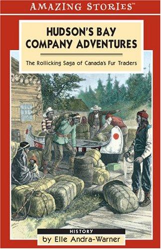 Hudson's Bay Company Adventures By Elle Andra-Warner