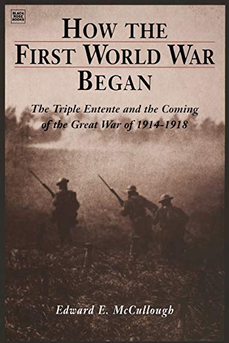 How the First World War Began By Edward E. McCullough