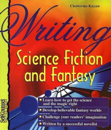Writing Science Fiction and Fantasy by Crawford Killian