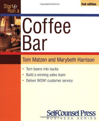 Start and Run a Coffee Bar By Tom Matzen