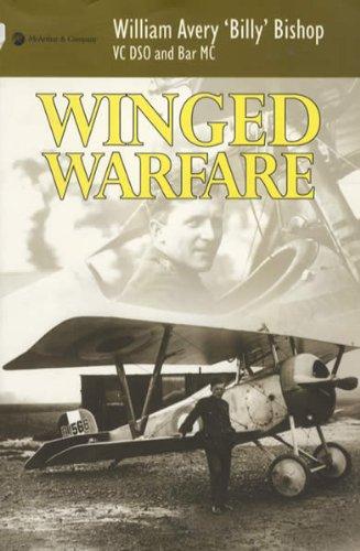 Winged Warfare By William A. Billy Bishop