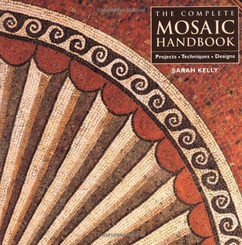 The Complete Mosaic Handbook By Sarah Kelly