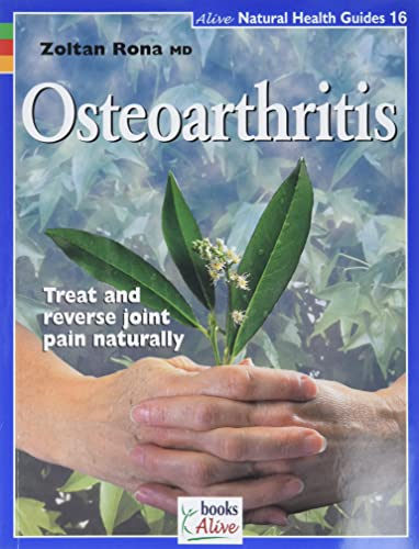 Osteoarthritis (Natural Health Guide) (Alive Natural Health Guides) By Zoltan Rona