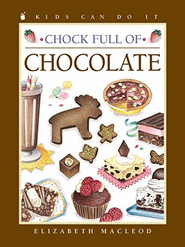 Chock Full of Chocolate By Elizabeth MacLeod
