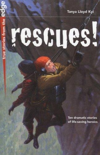 Rescues! By Tanya Lloyd Kyi