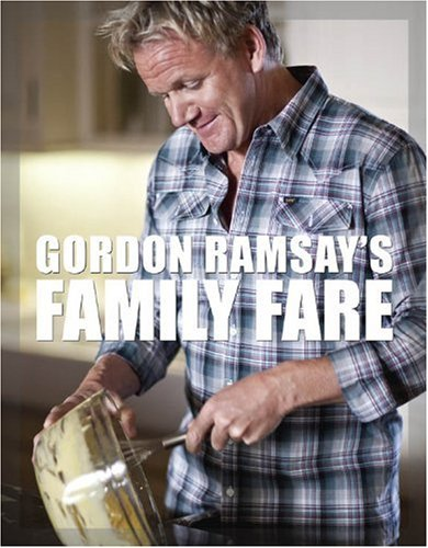 Gordon Ramsay's Family Fare By Gordon Ramsay