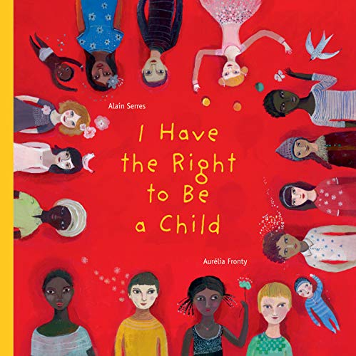 I Have the Right to Be a Child von Alain Serres