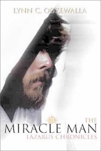 Miracle Man By Lynn C Ogzewalla
