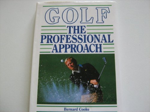 Golf: The Professional Approach By Bernard Cooke