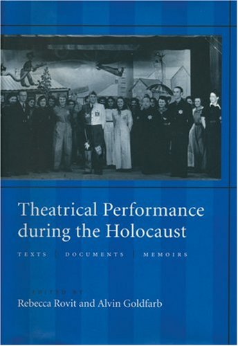 Theatrical Performance During the Holocaust by Rebecca Rovit