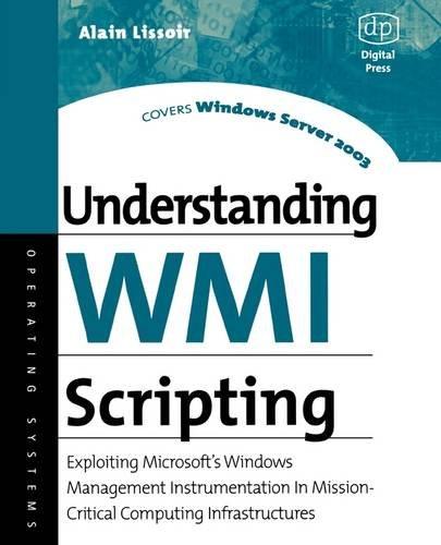 Understanding WMI Scripting By Alain Lissoir (Technology Consultant, Applied Microsoft Technologies Group, Hewlett-Packard Company)