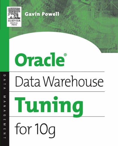 Oracle Data Warehouse Tuning for 10g By Gavin Powell