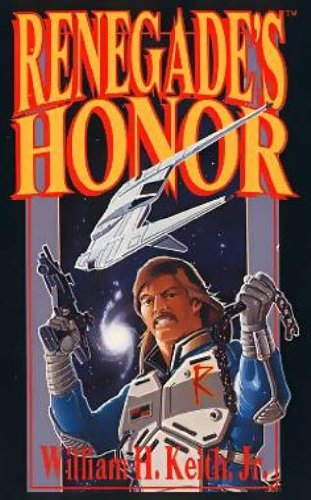 Renegade's Honor By William Keith