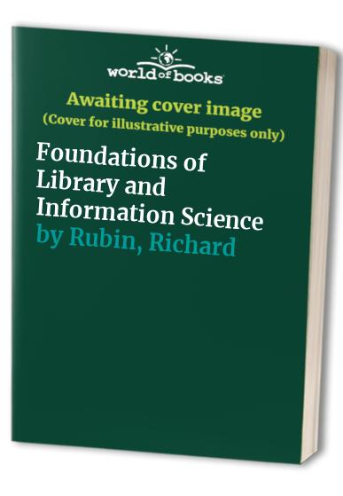 Foundations of Library and Information Science By Richard Rubin