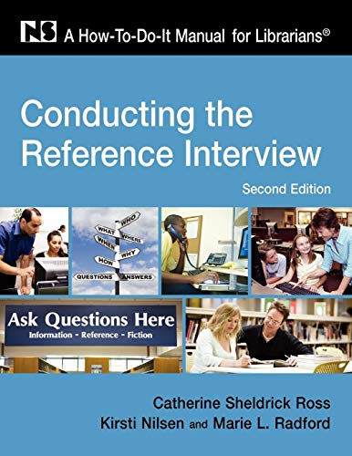Conducting the Reference Interview: A How-to-do-it Manual by Catherine Sheldrick Ross