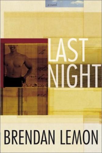 Last Night By Brendan Lemon