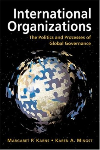 International Organizations By Margaret P. Karns