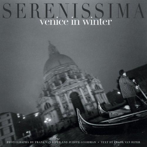 Serenissima: Venice in Winter by Frank Van Riper