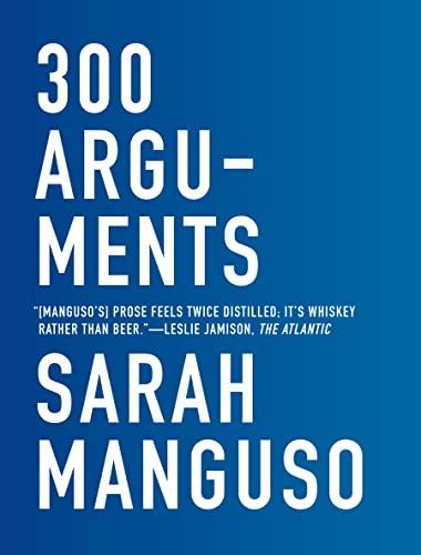 300 Arguments von Sarah Manguso