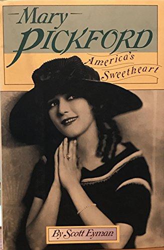 Mary Pickford von Scott Eyman