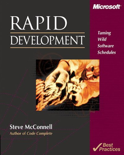Rapid Development: Taming Wild Software Schedules By Steve McConnell