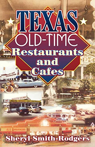 Texas Old-Time Restaurants & Cafes By Sheryl Smith-Rodgers