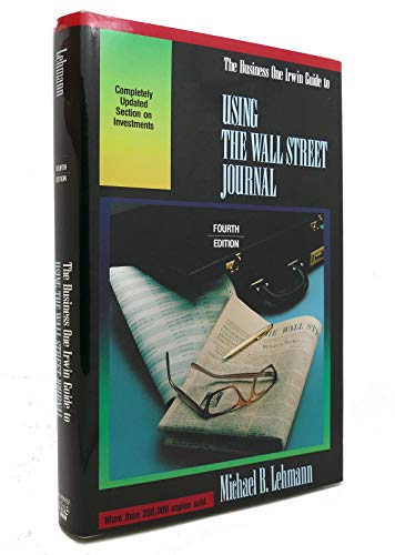 """Irwin Guide to Using the """"Wall Street Journal"""" by Michael B. Lehmann"""