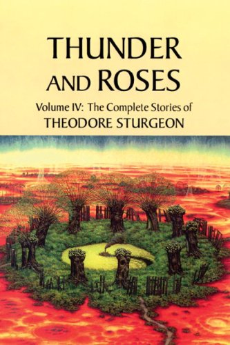 The Complete Stories of Theodore Sturgeon By Theodore Sturgeon