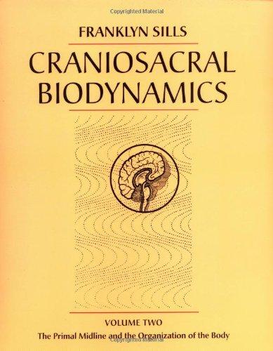Craniosacral Biodynamics V II By Franklyn Sills