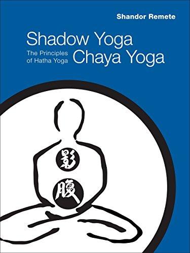 Shadow Yoga, Chaya Yoga By Shandor Remete