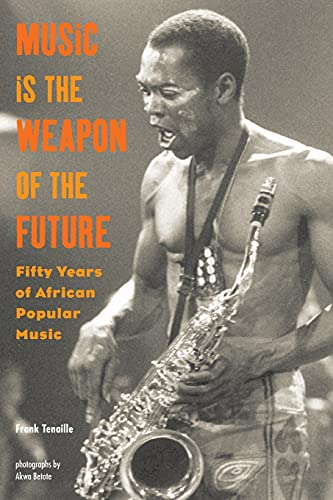 Music Is the Weapon of the Future By Frank Tenaille